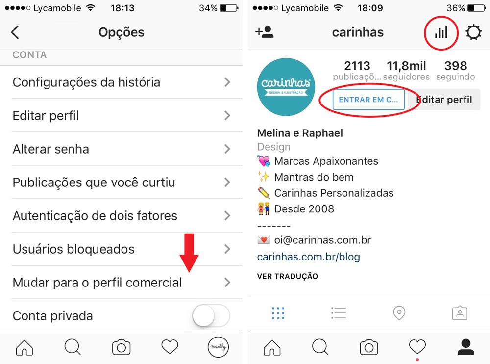 """Acesse as opções do aplicativo e clique em """"Mudar para o perfil comercial"""". Depois, vai perceber novas funcionalidades: estatísticas e contato direto no perfil"""