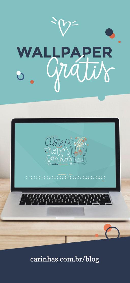 Abrace novos sonhos - wallpaper grátis dezembro 2018 - carinhas.com.br/blog