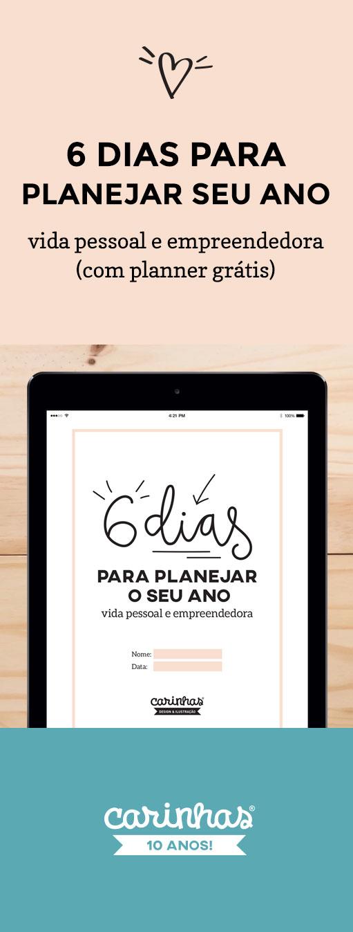 6 dias para planejar seu ano: vida pessoal e empreendedora (com planner grátis!)