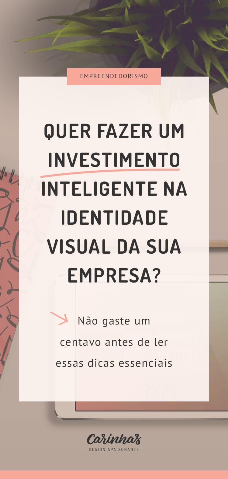 Como fazer um investimento inteligente em identidade visual? Não gaste um centavo antes de ler essas dicas