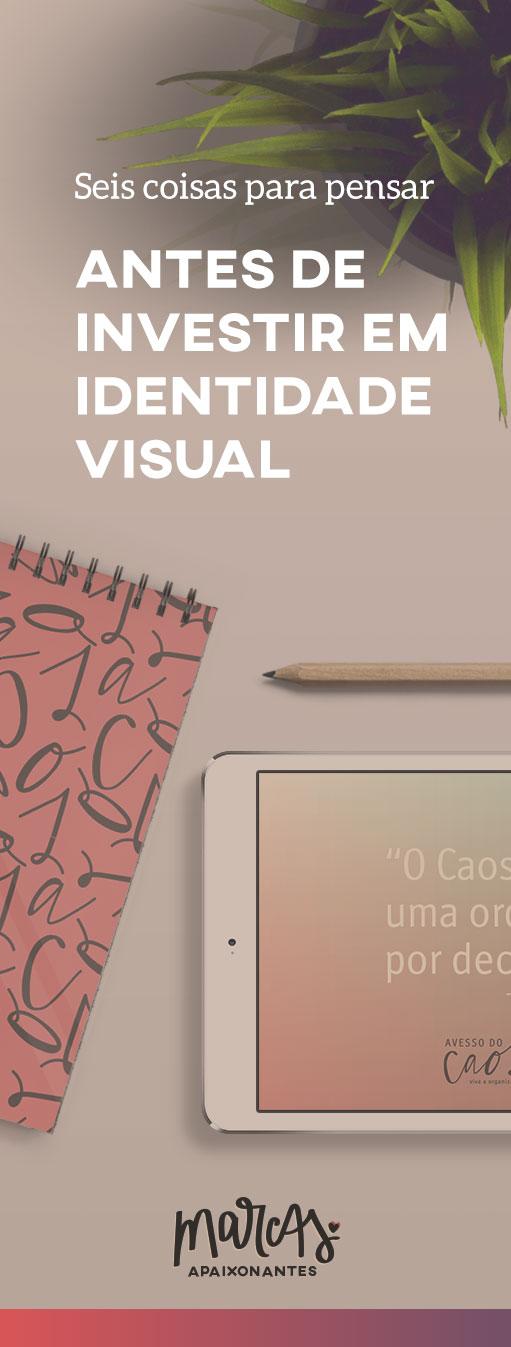 6 coisas que você precisa pensar ANTES de investir na identidade visual da sua pequena empresa