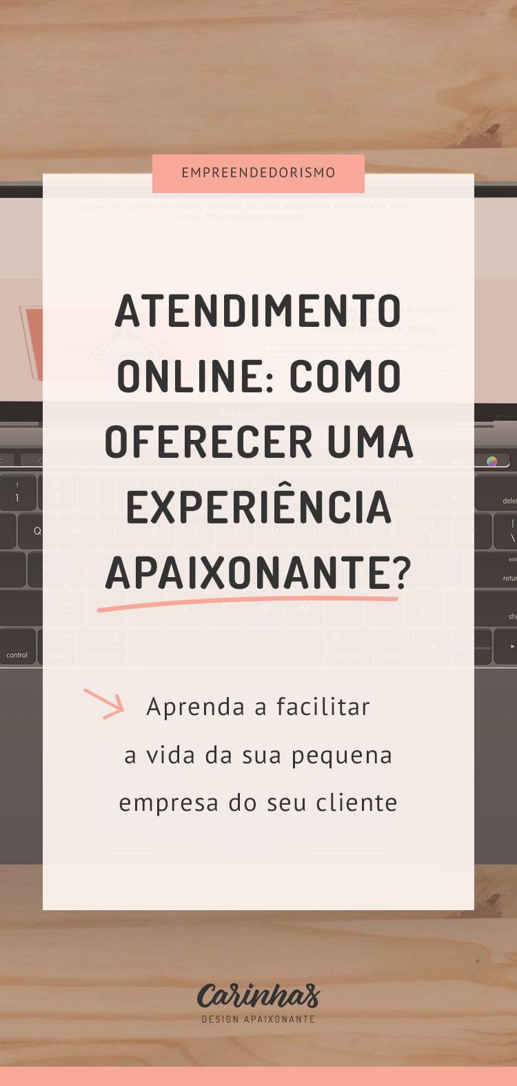 Atendimento Online: como oferecer uma experiência Apaixonante