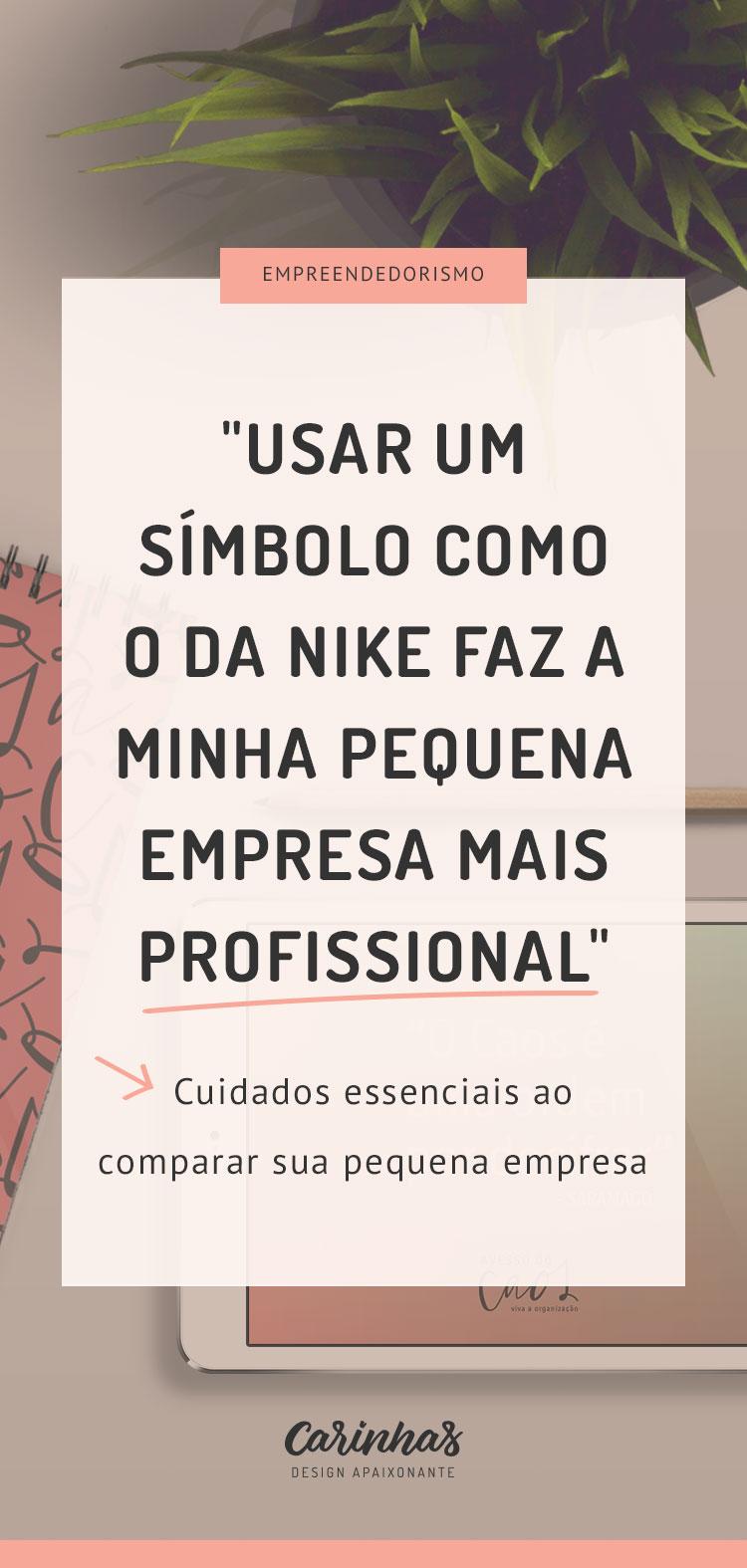 Usar um símbolo como o da Nike faz a minha empresa ser mais profissional