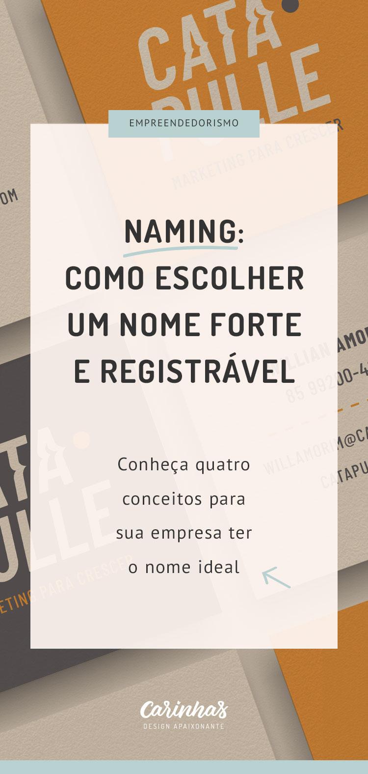 Naming: Como escolher um nome forte e registrável. Conheça quatro conceitos para sua empresa ter o nome ideal