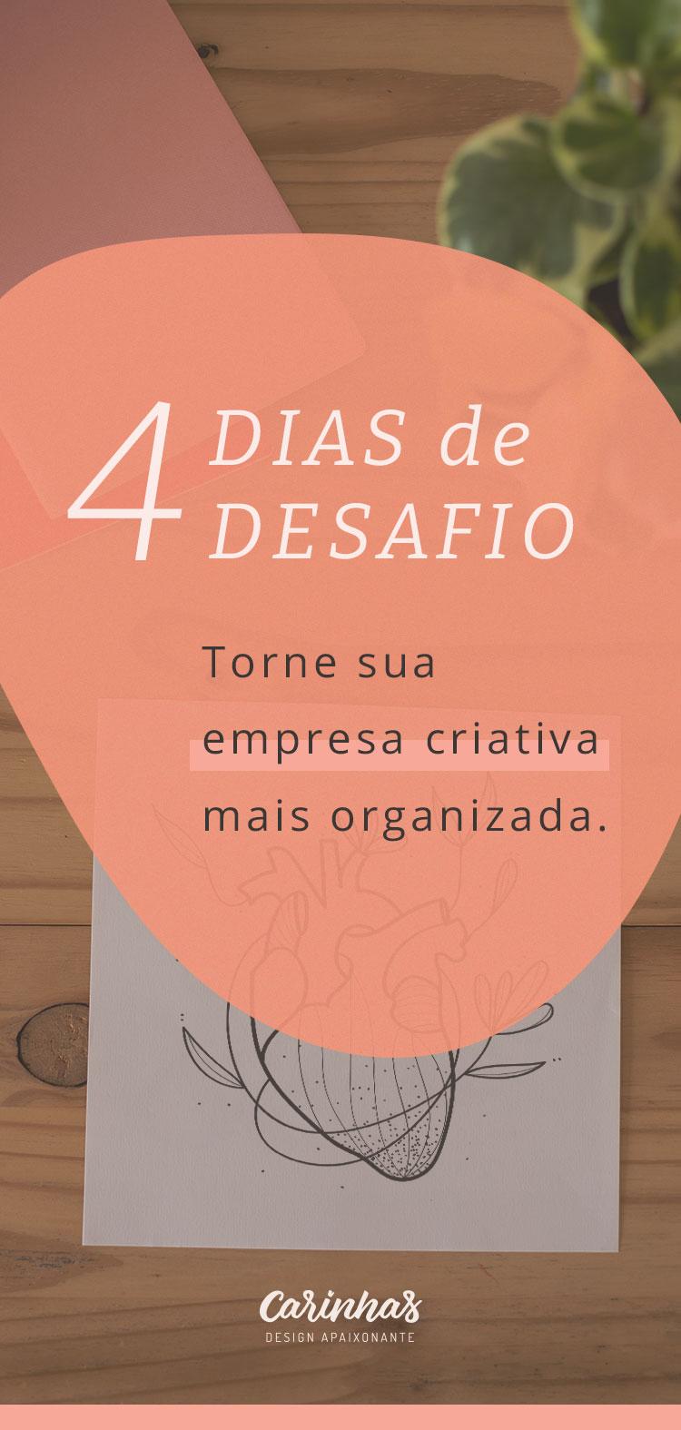 Desafio: Torne sua empresa criativa mais organizada em 4 dias
